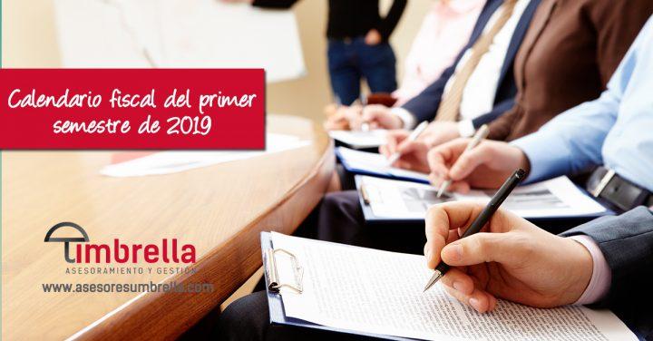 Calendario fiscal del primer semestre de 2019