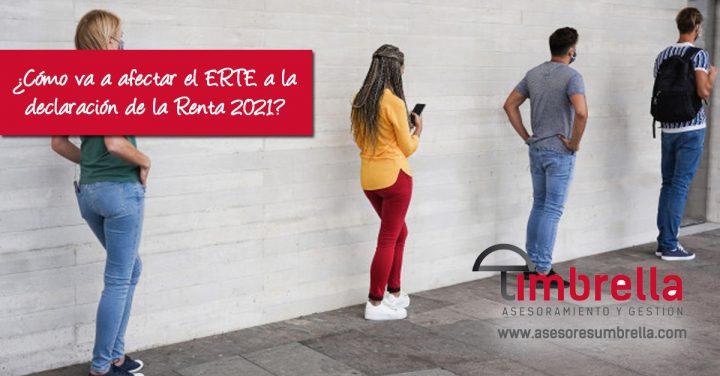 ¿Cómo va a afectar el ERTE a la declaración de la renta 2021?