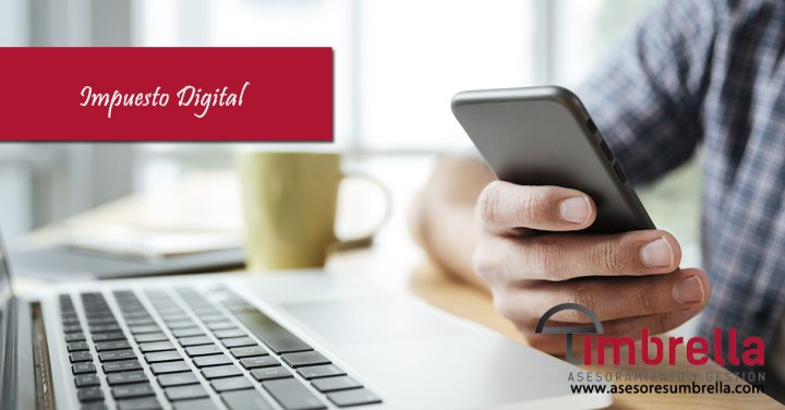 ¿A quién afecta el Impuesto Digital?