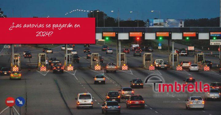 ¿Las autovías serán de pago en 2024?